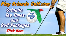 PlayOrlandoGolf.com Orlando Tee Times and Golf Packages